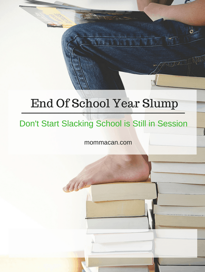 Don't Start Slacking School is Still in Session Beath The End Of School Year Slump