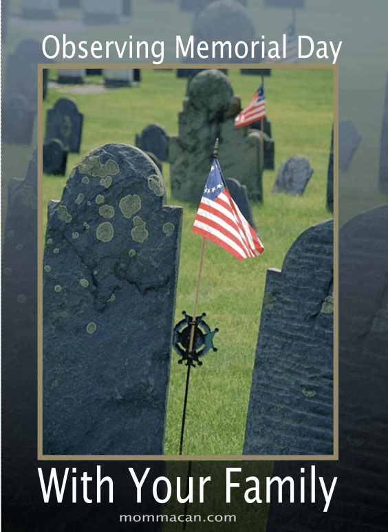 Observing Memorial Day with Your Family