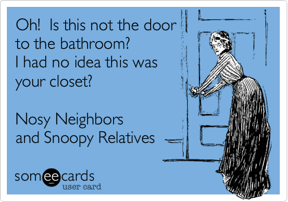 Nosy Neighbors and Snoopy Relatives