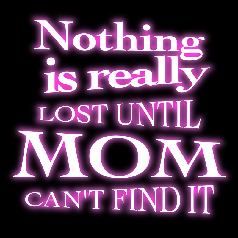 nothing-is-really-lost, mom humor