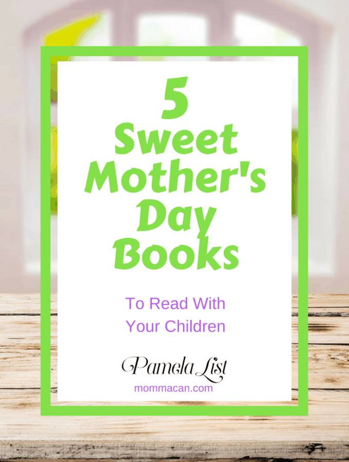 Five Sweet Mother's Day Books To Read With Your Children