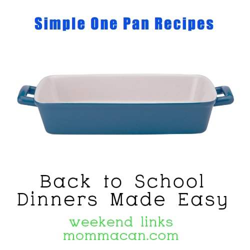 Simple One Pan Recipes- Back To School Dinners