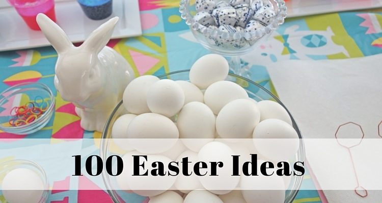 100 Easter Ideas – Decorating, Food and more!