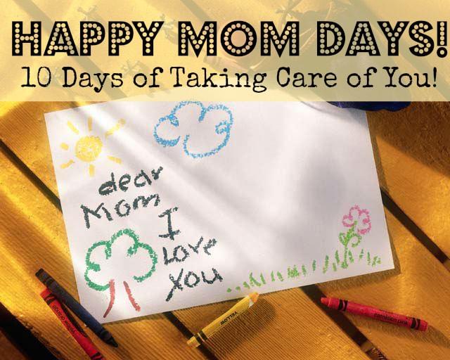 Happy Mom Days! 10 Days of You!