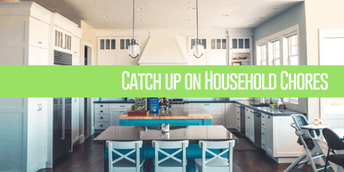 How to Catch up on Household Chores