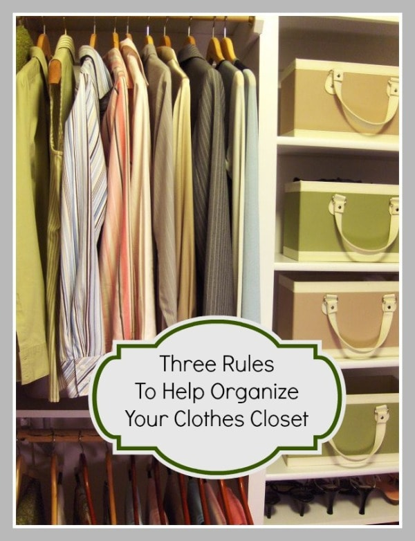 Three Rules To Help Organize Your Clothes Closet