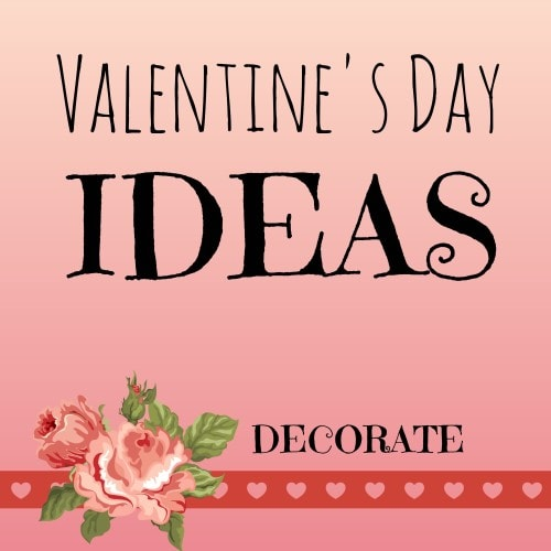 Simple Valentine's Day Decorating Ideas