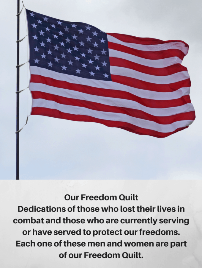 Comment to have your loved one added to the Freedom Quilt this year. Thank you all who serves this country to protect its freedoms.