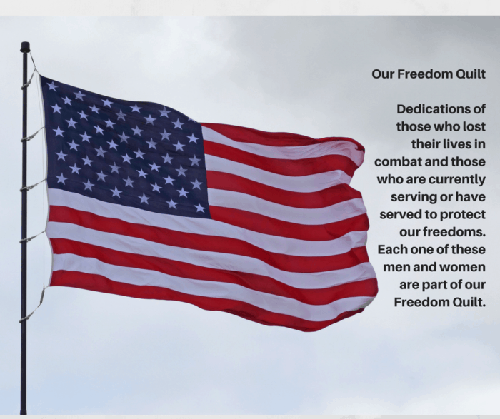 Add your loved one and maybe you to the Freedom Quilt!