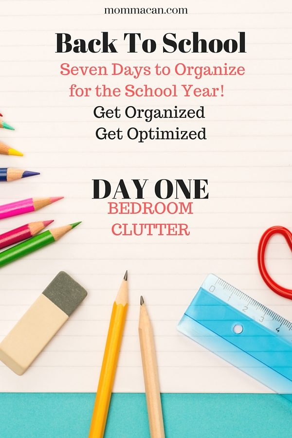 Back To School Organize to Optimize – Bedroom Clutter