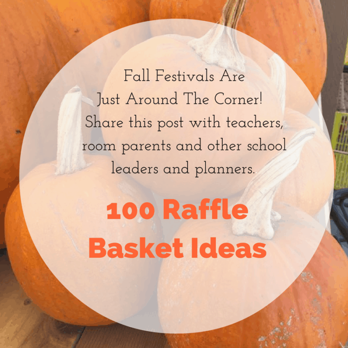 Fall Festivals Are Just Around The Corner! Share this post with teachers, room parents and other school leaders and planners.. 100 Raflle Basket Ideas