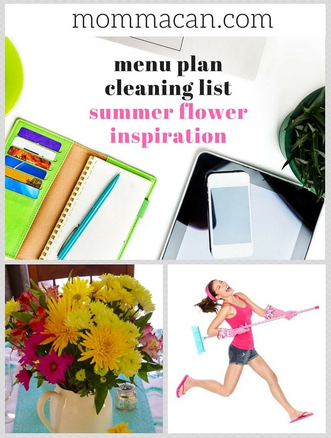 Menu Plan, Cleaning List and Summer Flowers