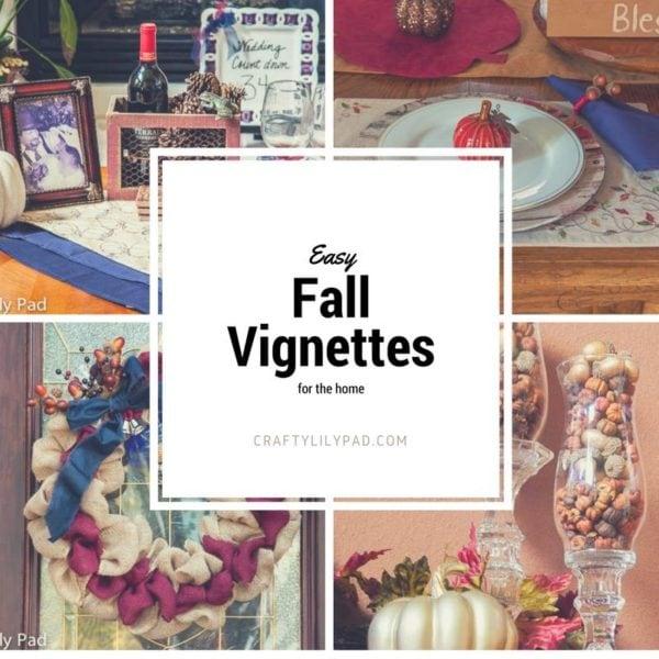 Easy Fall Vignettes