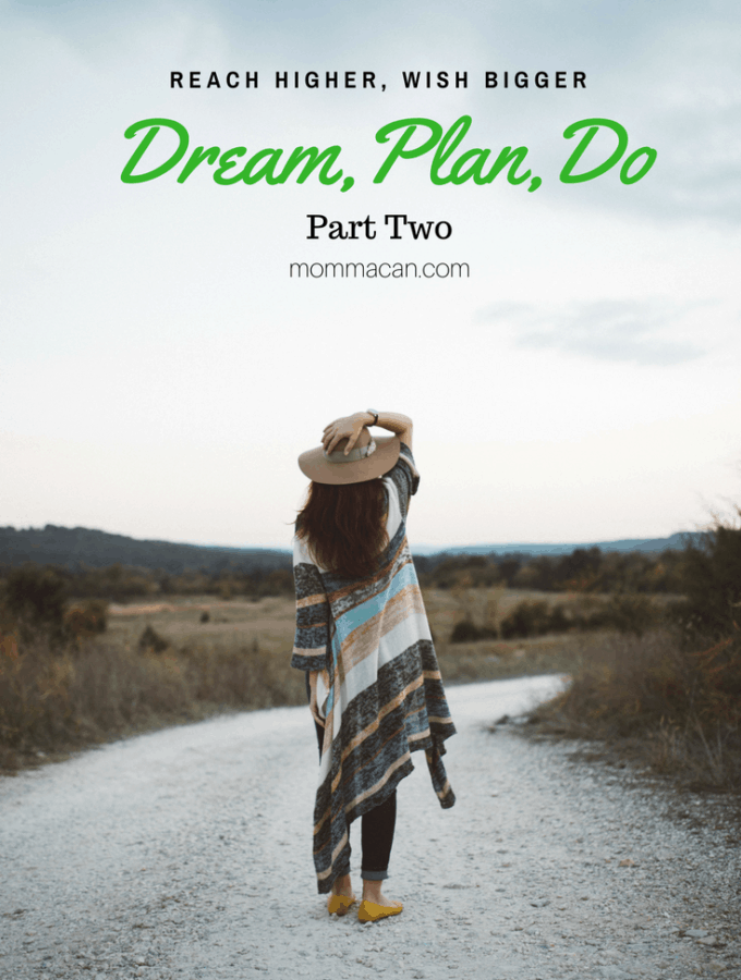 Dream, Plan, Do  – Turning Our Dreams Into Goals