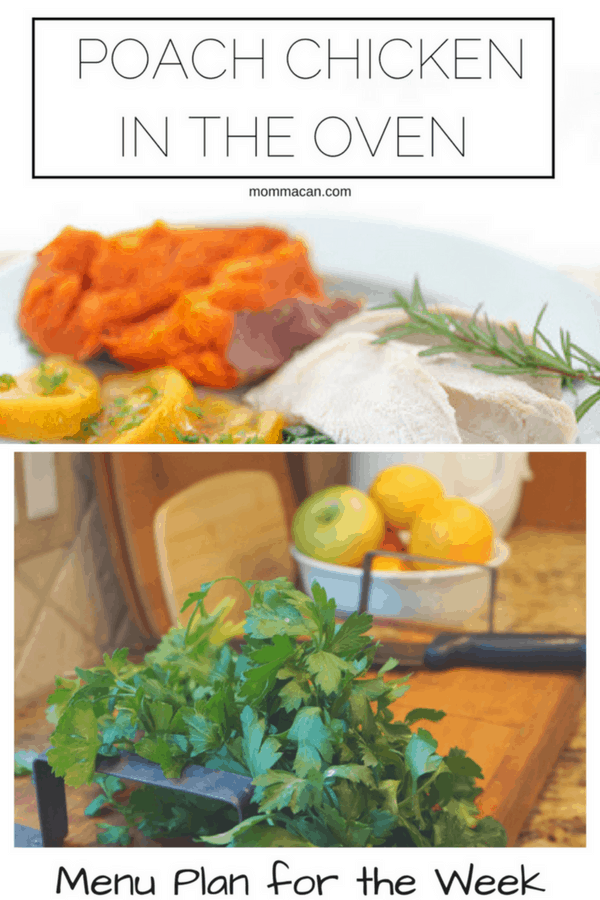 Menu Plan and How To Poach Chicken Breast in the Oven