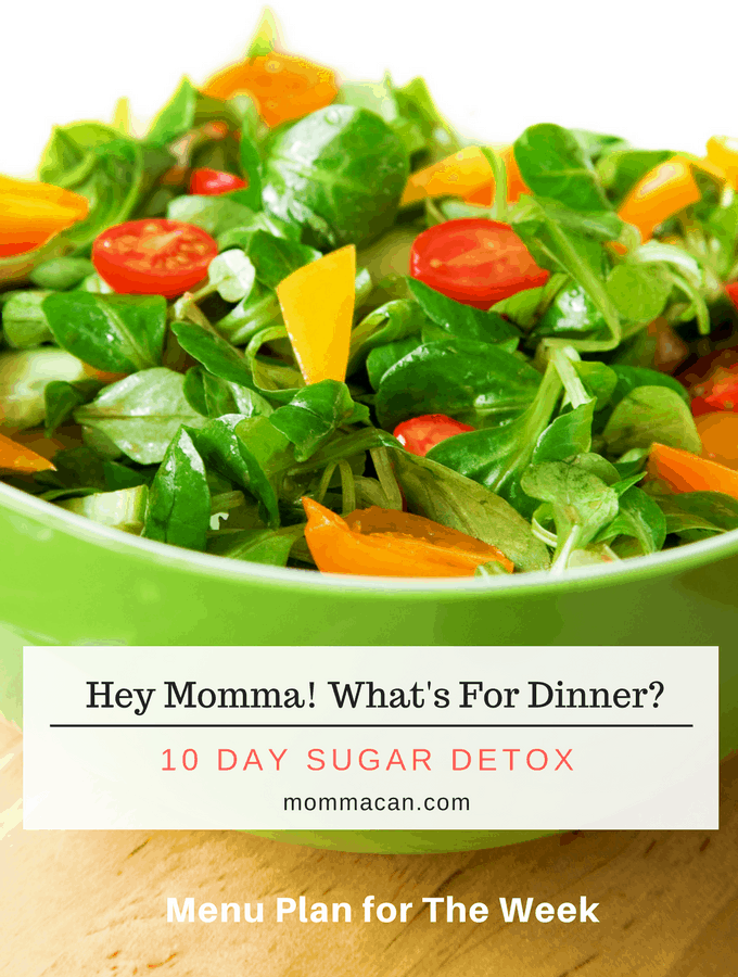 Hey Momma! What's For Dinner? 10 Day Sugar Detox
