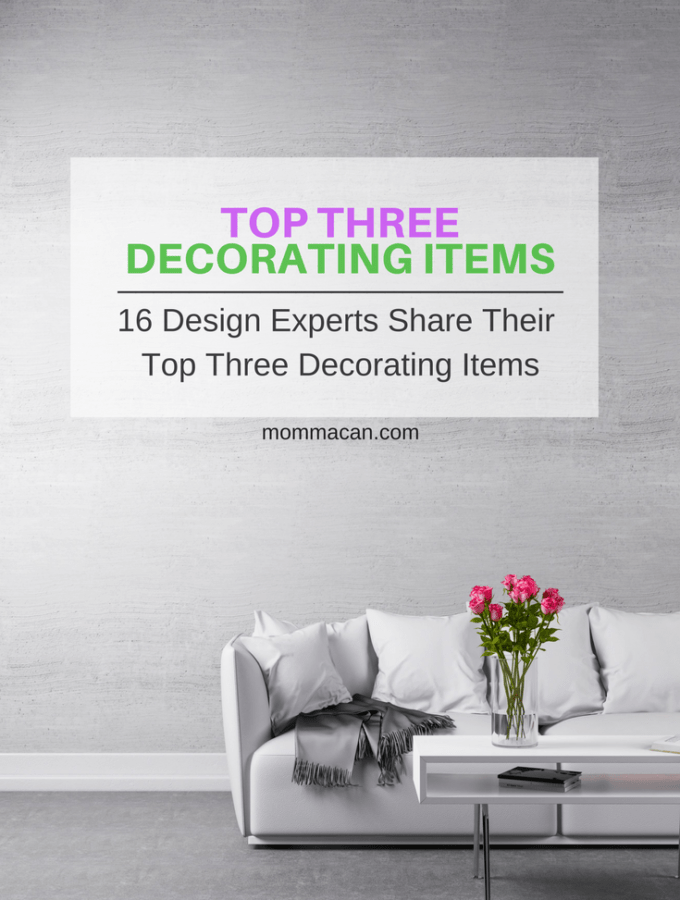 Expert Bloggers Top Three Decorating Items