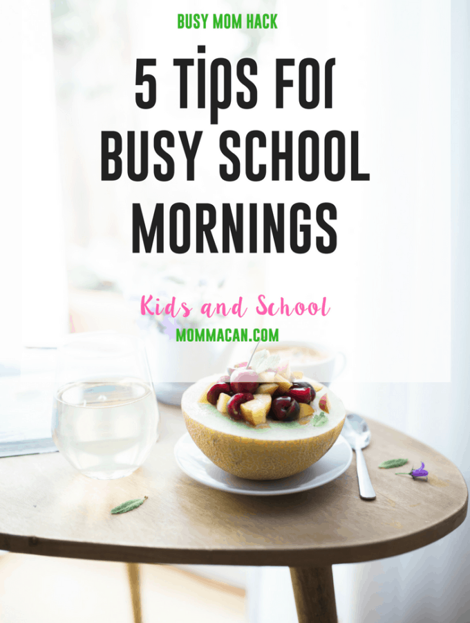 Grab these 5 Tips for Busy School Mornings and start planning for an awesome school year.