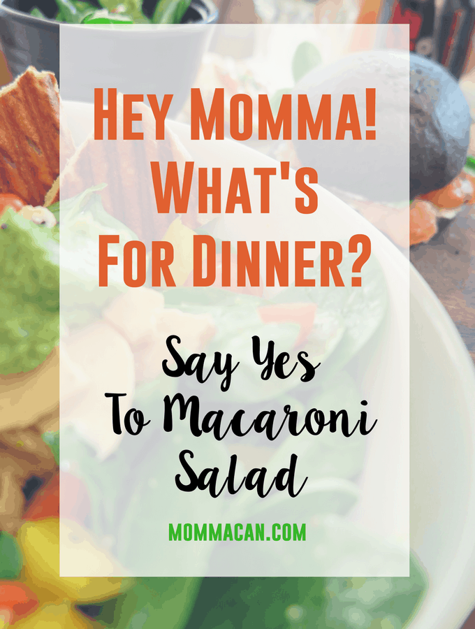 Hey Momma! What's For Dinner?  Saying Yes! To Macaroni Salad