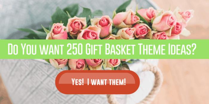 250 Gift Basket Theme Ideas