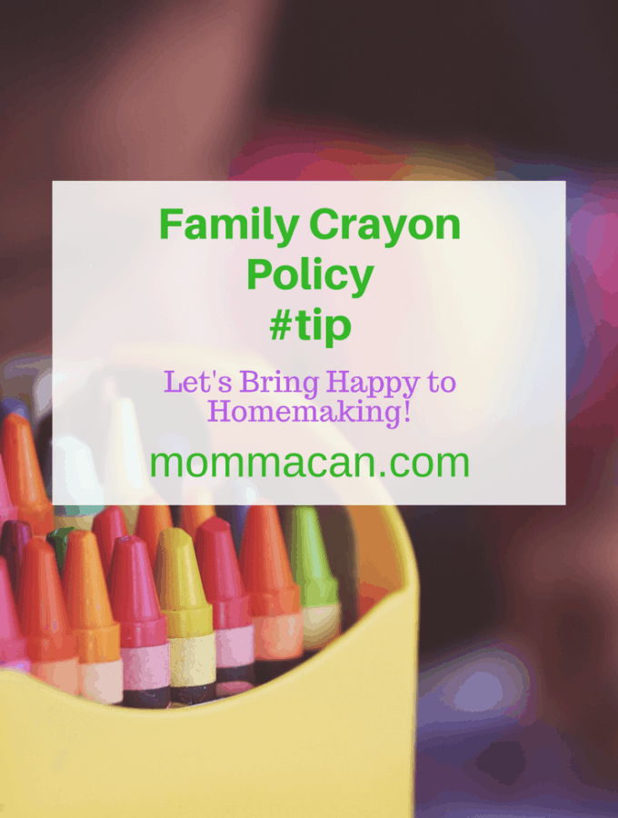 Family Crayon Policy – Quick Tip