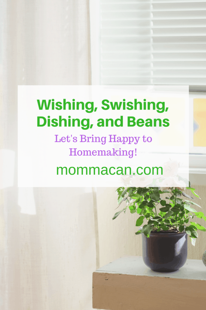Wishing,Swishing, Dishing, and Beans - Simple Daily Challenge from Mommacan.com - A simple daily challenge, let make homemaking happy again!