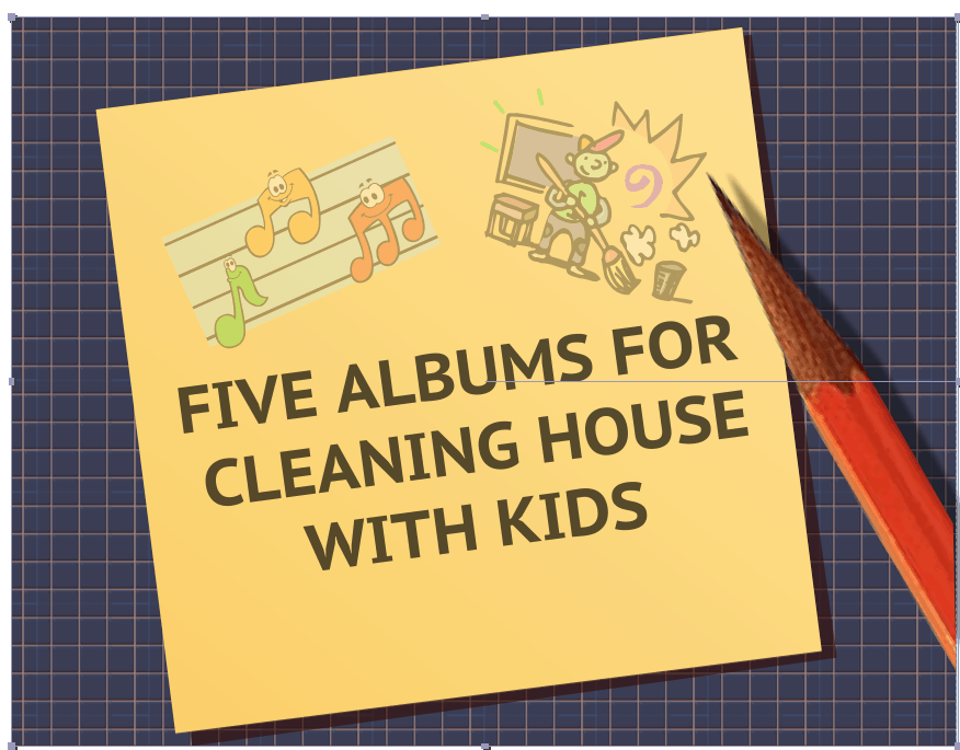 Five Fun Albums Your Family Can Enjoy While Tidying- Up