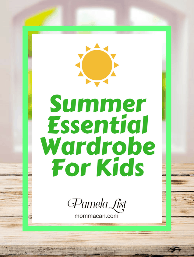 Grab this awesome list and find out what your kids need to add the ther Summer Wardrobe. #summer #essentials