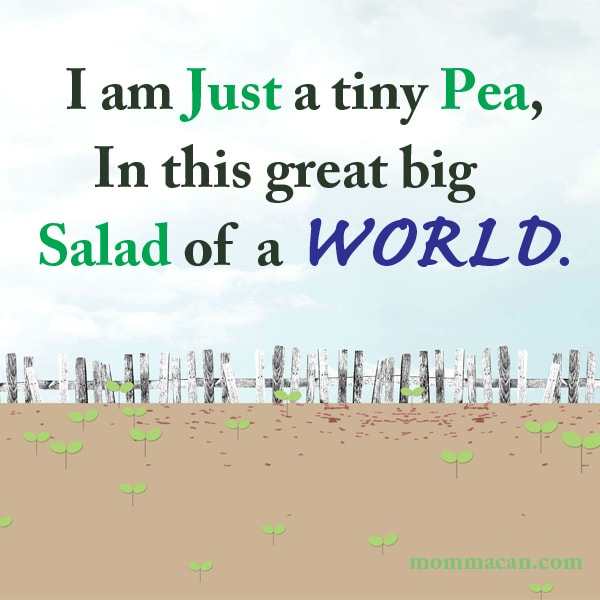 Inspiration- Tiny Pea in a Great Big World