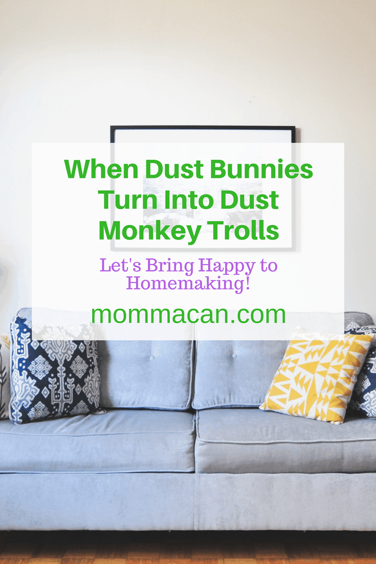 Grab your tools and let's fight dust in a humorous way today busy moms!