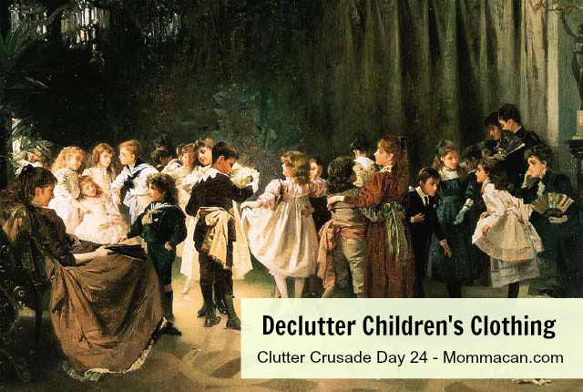 31 Day Clutter Crusade – Day 24 – Children's Clothing
