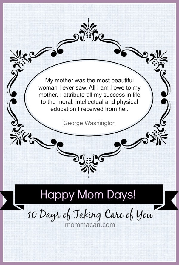 George Washingon Quote for Moms