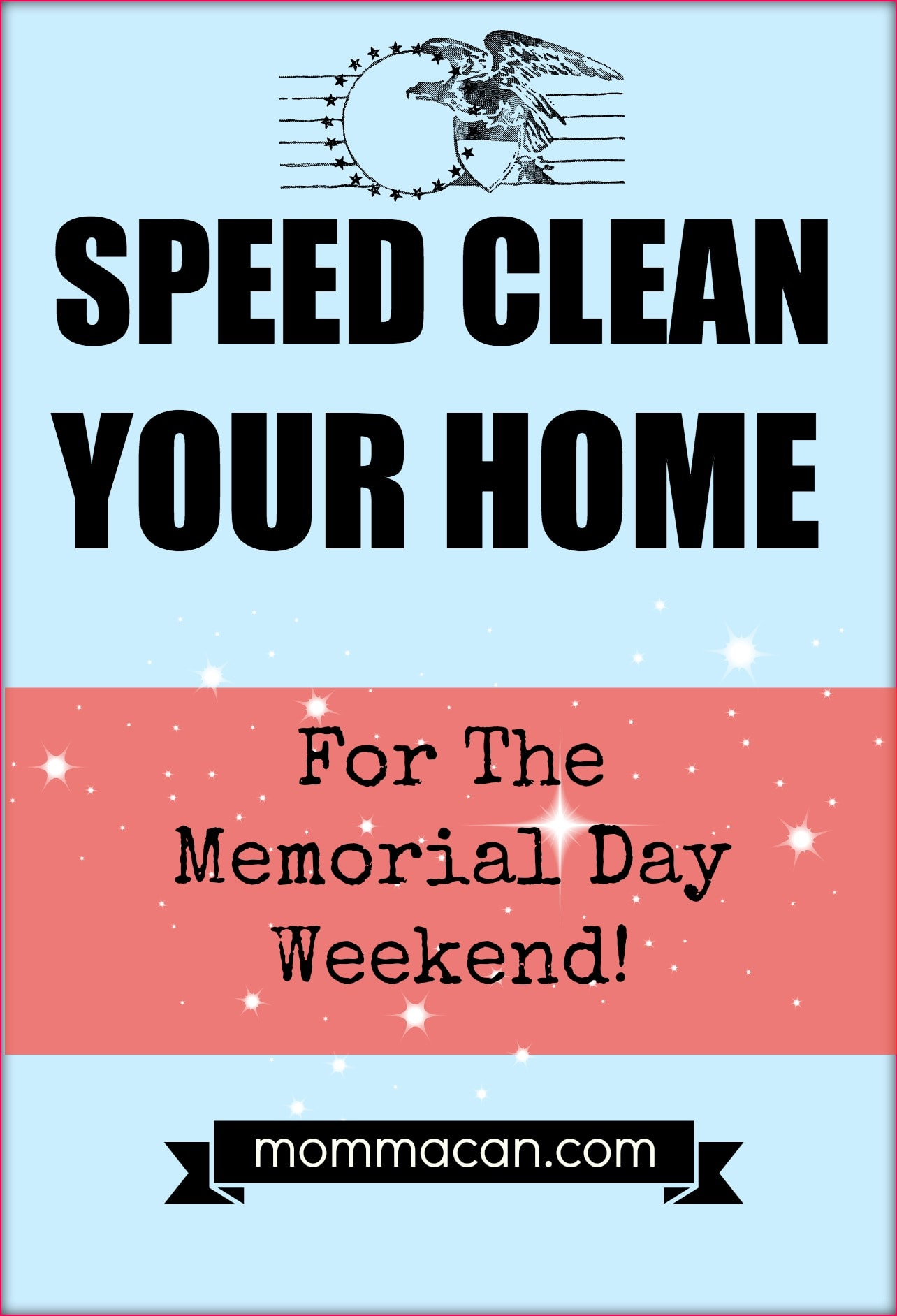Speed Clean Your Home for Memorial Day Weekend!