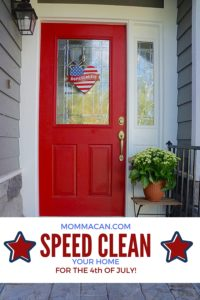 Speed clean your home for the fourth of July.