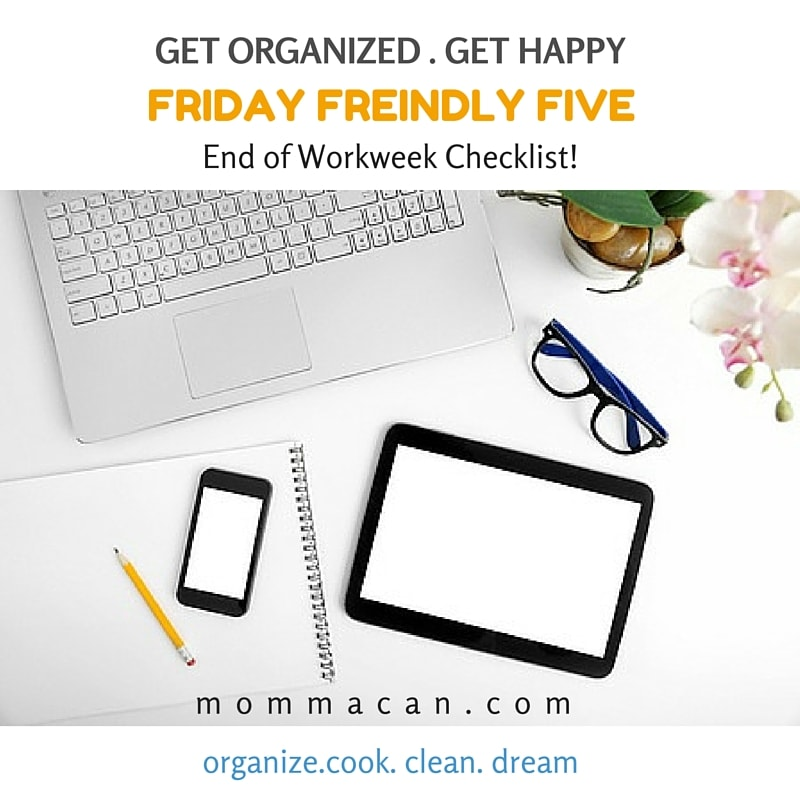 Friday Friendly Five End of Workweek Checklist  with Free Printable