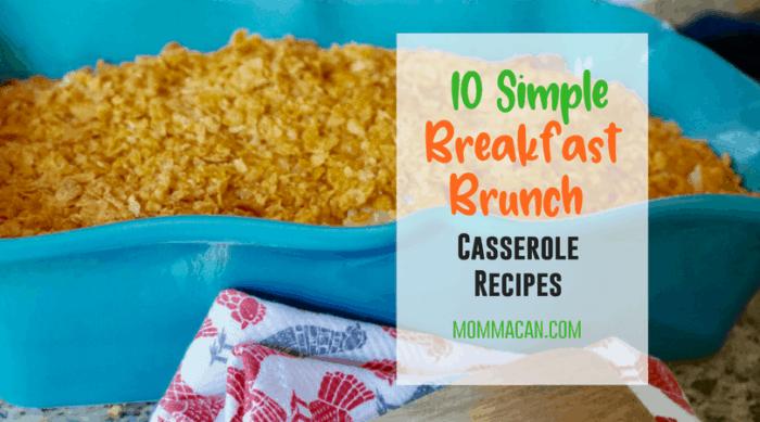 10 Simple Breakfast or Brunch Casserole recipes