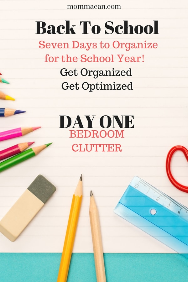 Get Organized for Back To School with our Seven Day Challenge- Day One Bedroom Clutter