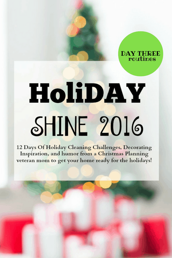 Holiday Shine Challenge Day Three- Routines