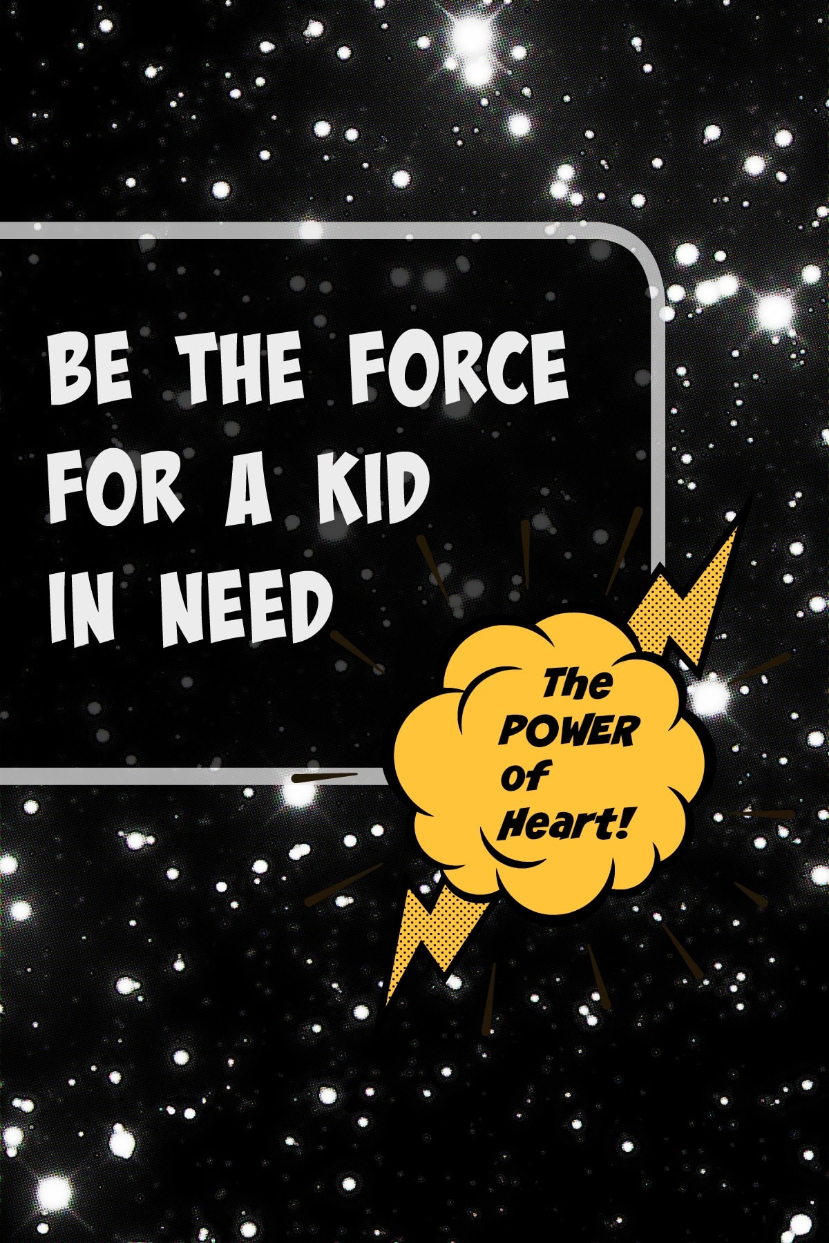 May the Force Be With You – Be The Force For A Kid In Need
