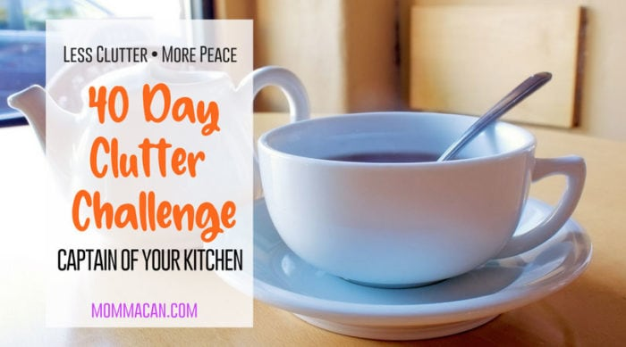 40 Day Clutter Challenge Captain of Your Kitchen | Renew Your Spirit as you Declutter Your Kitchen