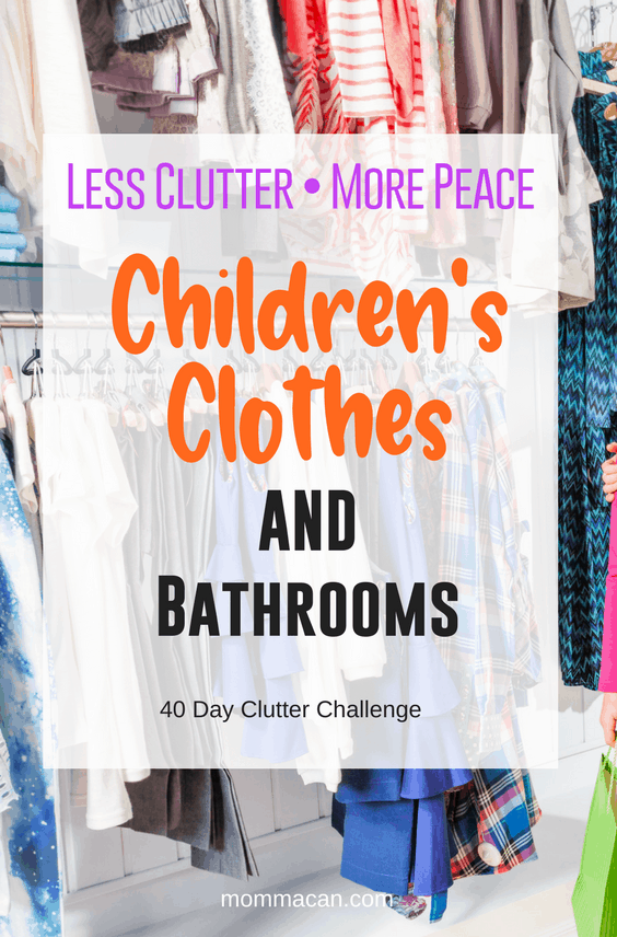 40 Day Clutter Challenge - Children's Clothes and Extra Bathrooms