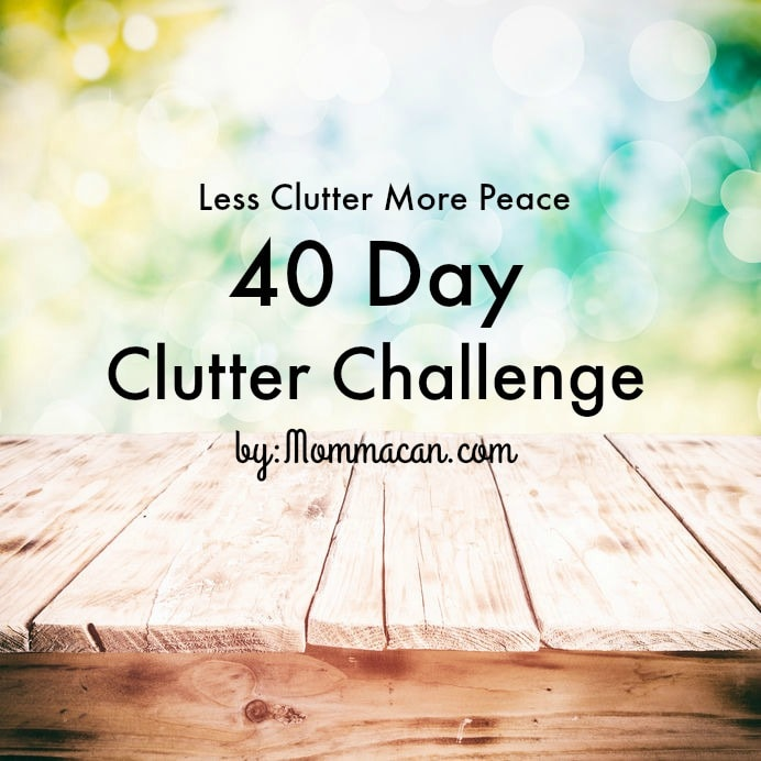 40 Day Clutter Challenge –  Love First In Your Home