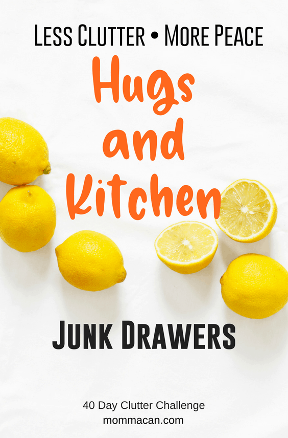Hugs Are Awesome and Kitchen Junk Drawer