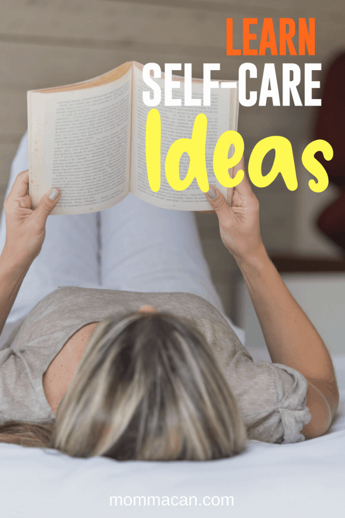 Learn Self-Care Ideas because busy mom need self-care.
