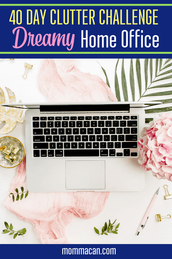 Dreamy Home Office 40 Day Declutter Challenge