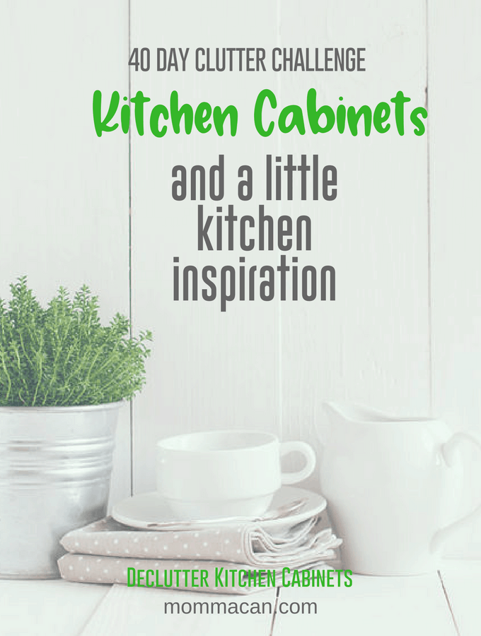 40 Day Clutter Challenge - Kitchen Cabinets and some kitchen inspiration