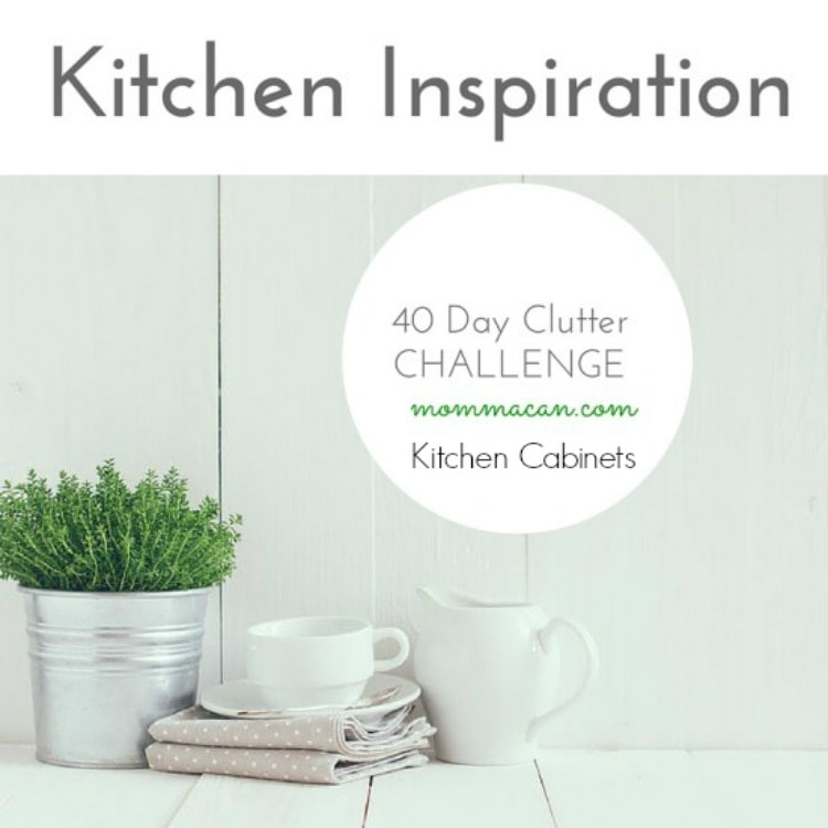 40 Day Clutter Challenge – Kitchen Cabinets  and Quote-tastic Fun