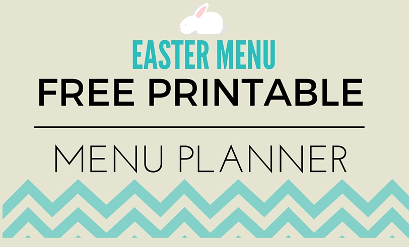 Easter Menu Printable  and My Non-Traditional Easter Dinner Line Up 2016