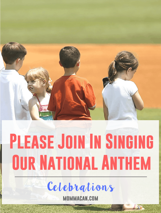 Please Join in Singing Our National Anthem – The Star Spangled Banner