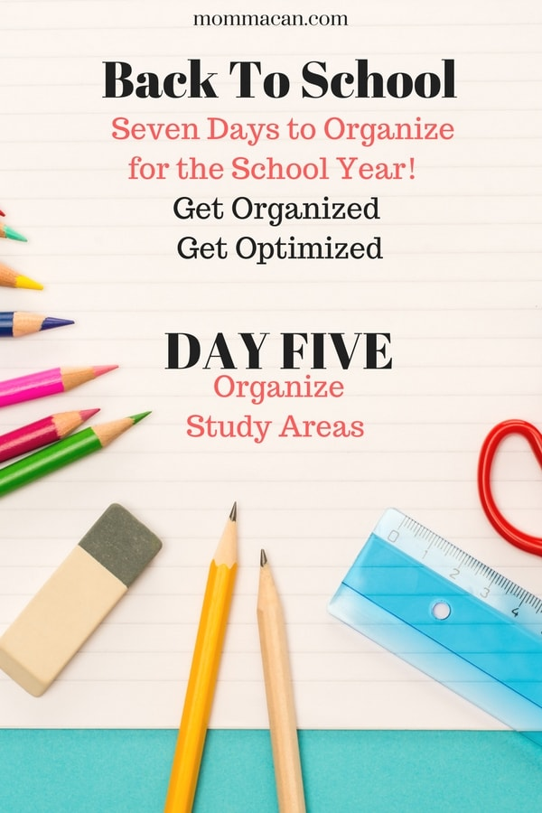 7 Days to an Organized Study Area, Bedroom and more for a perfect back to school kick-off!